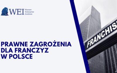 Raport WEI: Prawne zagrożenia dla franczyz w Polsce